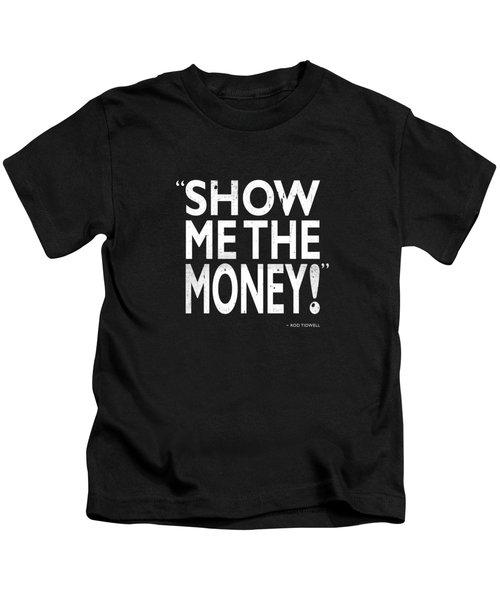 Show Me The Money Kids T-Shirt