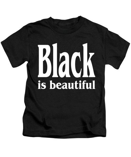 Black Is Beautiful Design Kids T-Shirt