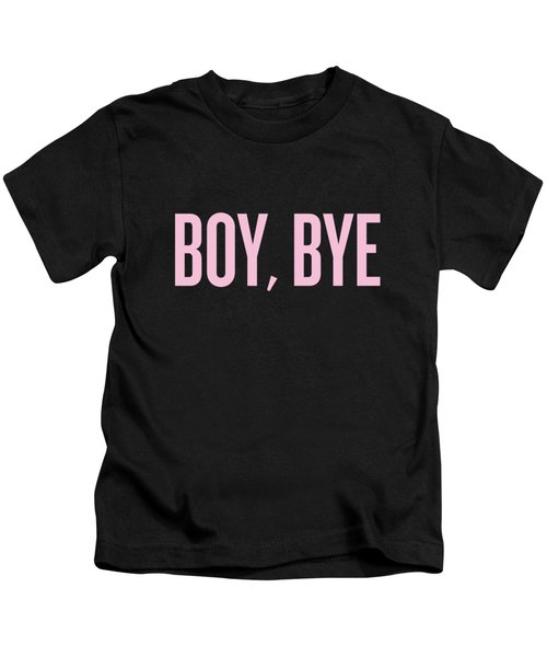 Boy, Bye Kids T-Shirt by Randi Fayat