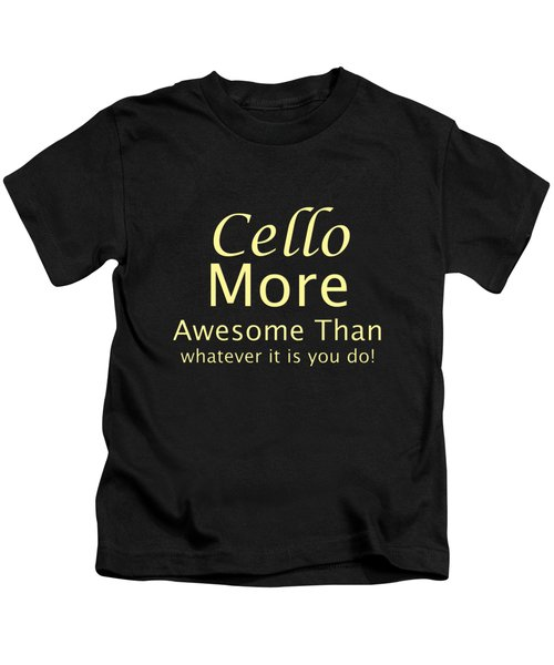 Cellos More Awesome Than You 5568.02 Kids T-Shirt