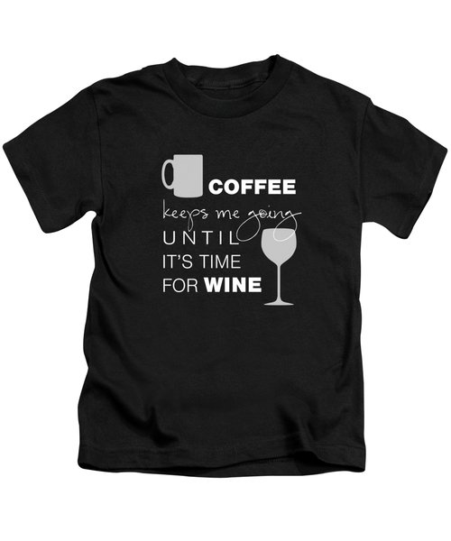 Coffee And Wine Kids T-Shirt by Nancy Ingersoll