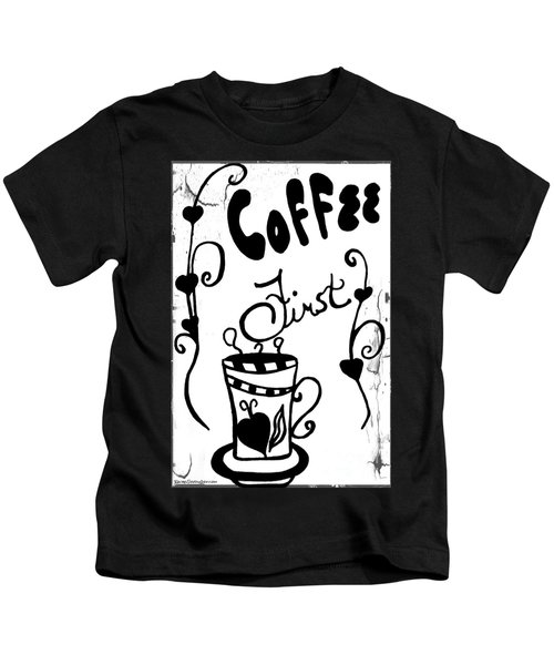 Coffee First Kids T-Shirt