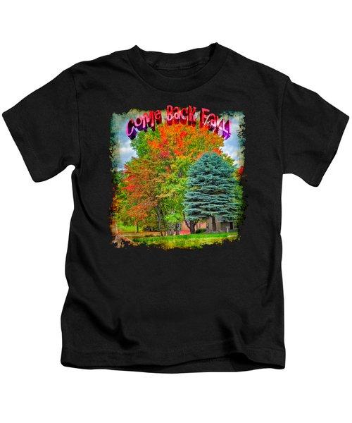 Come Back Fall Kids T-Shirt