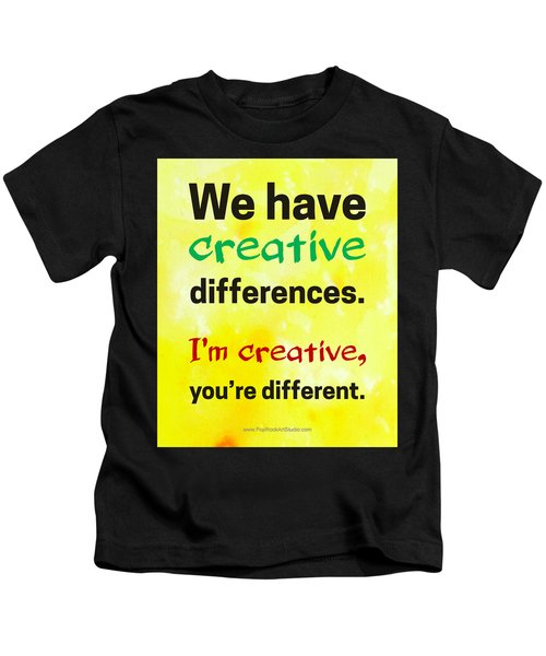 Creative Differences Quote Art Kids T-Shirt