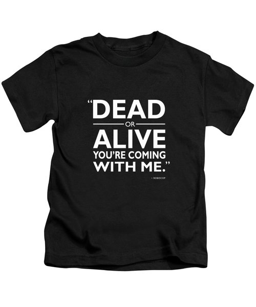 Dead Or Alive Kids T-Shirt by Mark Rogan