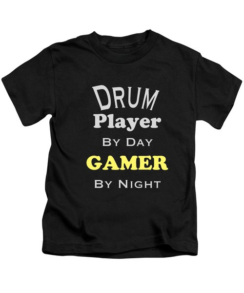 Drum Player By Day Gamer By Night 5624.02 Kids T-Shirt by M K  Miller