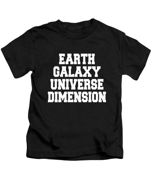 Earth Galaxy Universe Dimension Kids T-Shirt