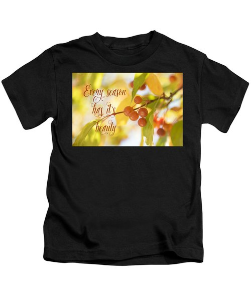 Every Season Has It's Beauty Kids T-Shirt
