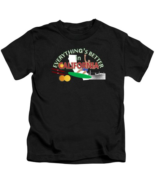 Everything's Better In California Kids T-Shirt by Pharris Art