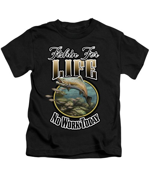 Fishin For Life Kids T-Shirt