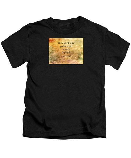 Golf Quote Kids T-Shirt