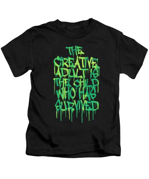 Graffiti Tag Typography The Creative Adult Is The Child Who Has Survived  Kids T-Shirt by Philipp Rietz