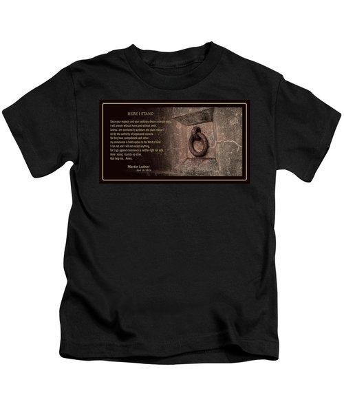 Here I Stand Kids T-Shirt