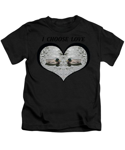 I Choose Love With A Pair Of  Mallard Ducks Framed In A Heart Kids T-Shirt