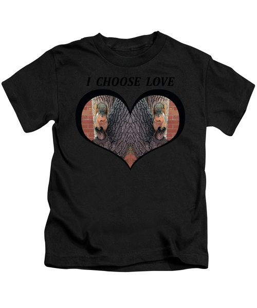 I Chose Love With Squirrels Hands On Hearts Kids T-Shirt