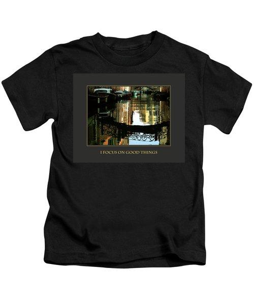 I Focus On Good Things Venice Kids T-Shirt