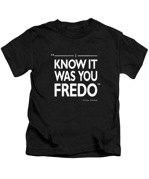 I Know It Was You Fredo Kids T-Shirt