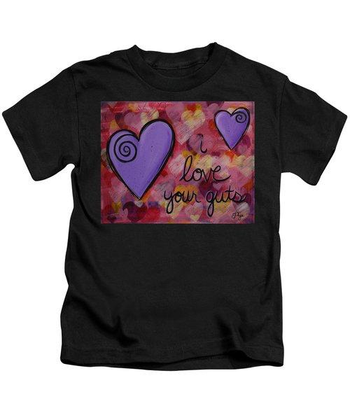 I Love Your Guts Kids T-Shirt