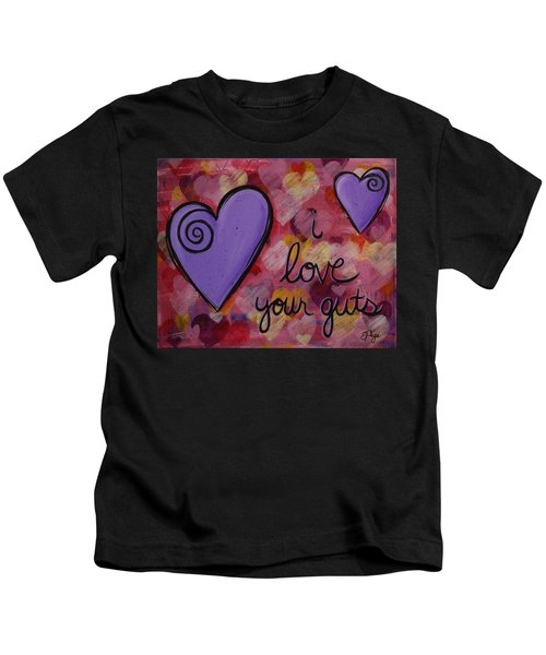 I Love Your Guts Kids T-Shirt