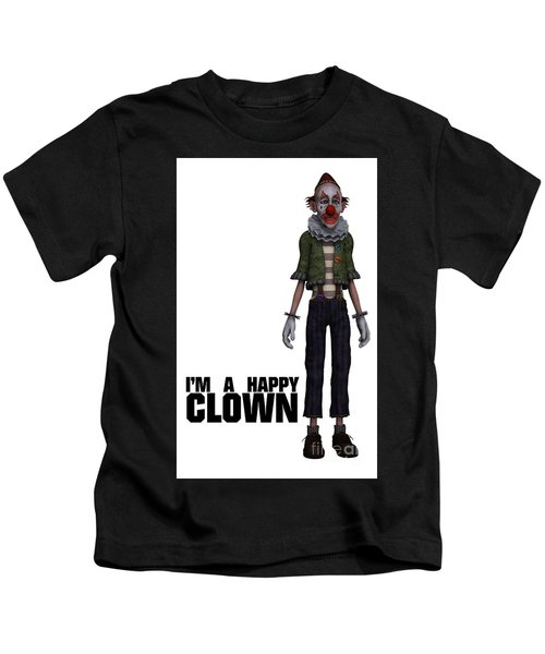 I'm A Happy Clown Kids T-Shirt by Esoterica Art Agency
