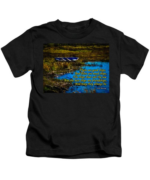 Irish Blessing - There Are Good Ships... Kids T-Shirt