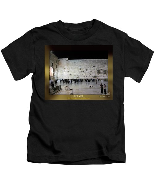 Israel Western Wall - Our Heritage Now And Forever Kids T-Shirt