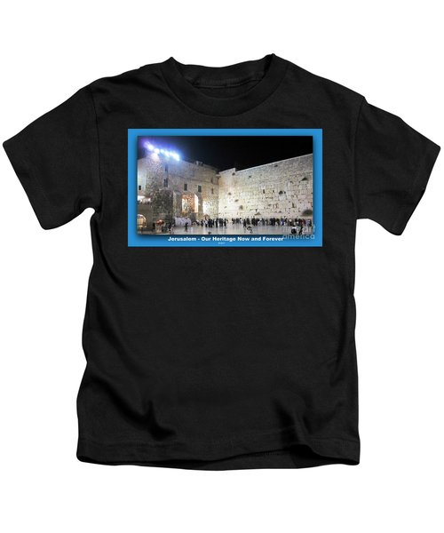 Jerusalem Western Wall - Our Heritage Now And Forever Kids T-Shirt