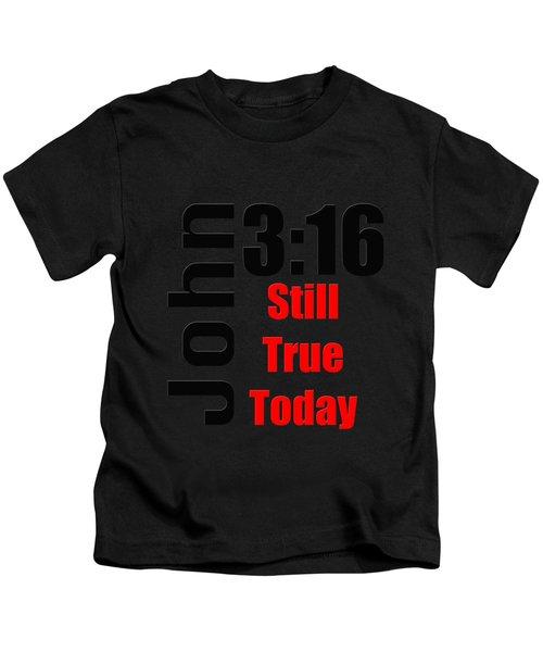 John 3 16 Till True Today Kids T-Shirt