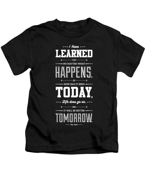 Lab No. 4 I've Learned That No Matter Maya Angelou Inspirational Quote  Kids T-Shirt