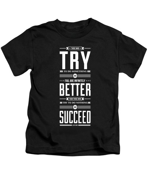 Lab No. 4 Those Who Try To Do Lloyd Jones Motivational Quote Kids T-Shirt