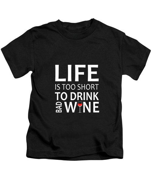 Life Is Too Short Kids T-Shirt