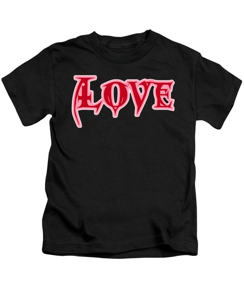 Love Text Kids T-Shirt