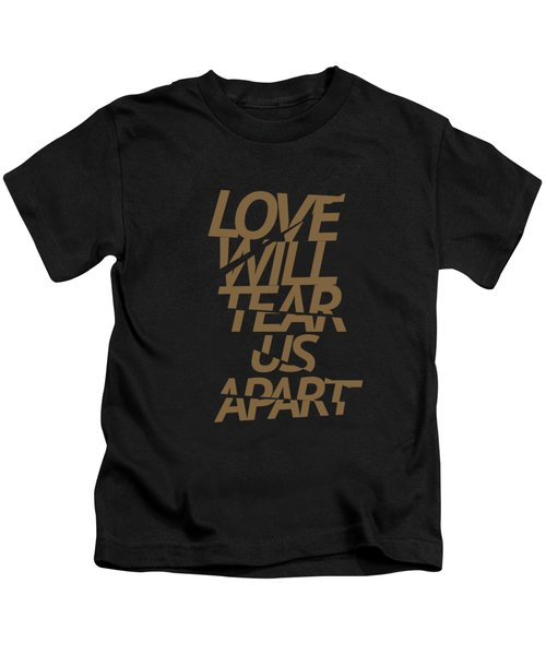Love Will Tear Us Apart #gold Kids T-Shirt