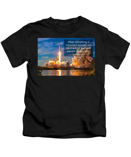 Motivational Elon Musk Quote Falcon Heavy Rocket Launch Kids T-Shirt