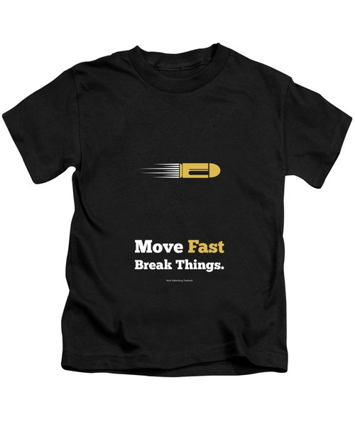 Move Fast Break Thing Life Motivational Typography Quotes Poster Kids T-Shirt by Lab No 4 - The Quotography Department