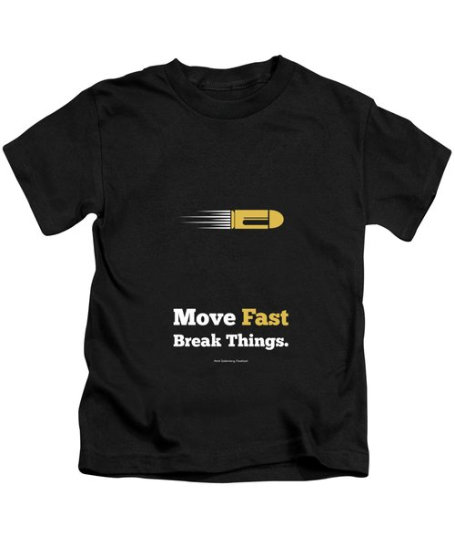 Move Fast Break Thing Life Motivational Typography Quotes Poster Kids T-Shirt