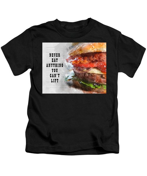 Never Eat Anything You Cant Lift Kids T-Shirt