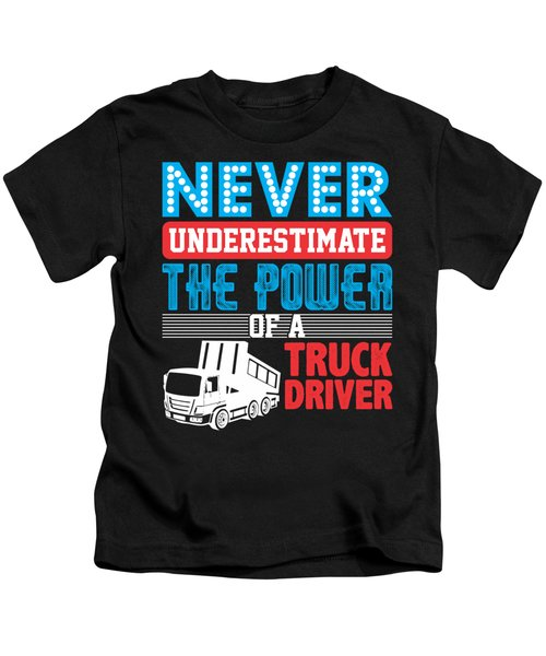 Never Underestimate The Power Of A Truck Driver Kids T-Shirt