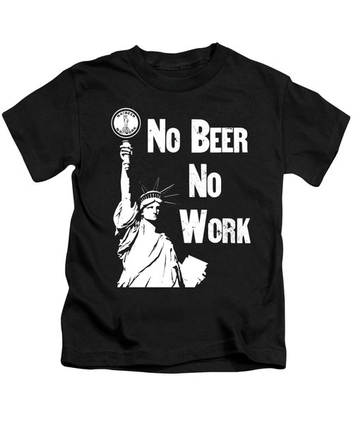 No Beer - No Work - Anti Prohibition Kids T-Shirt by War Is Hell Store