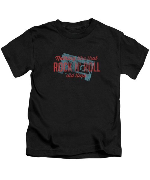 Nothing Like That Old Time Rock N' Roll Tee Kids T-Shirt