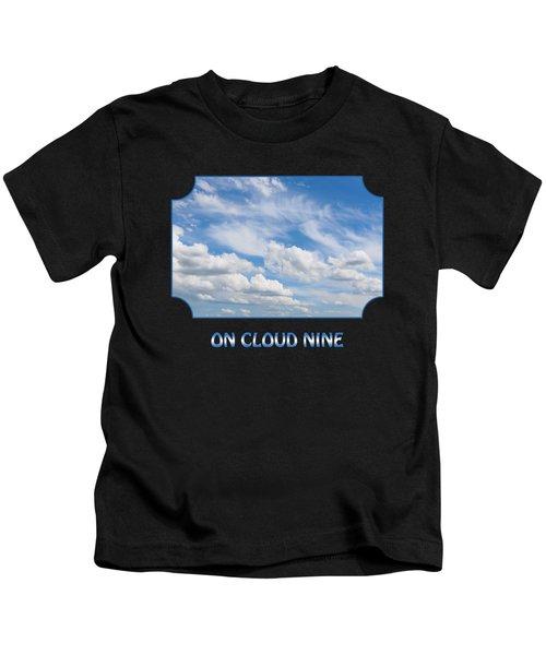On Cloud Nine - Black Kids T-Shirt