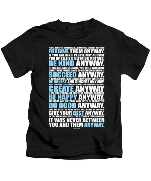People Are Often Unreasonable, Irrational, And Self Centered Forgive Them Anyway Quotes Poster Kids T-Shirt