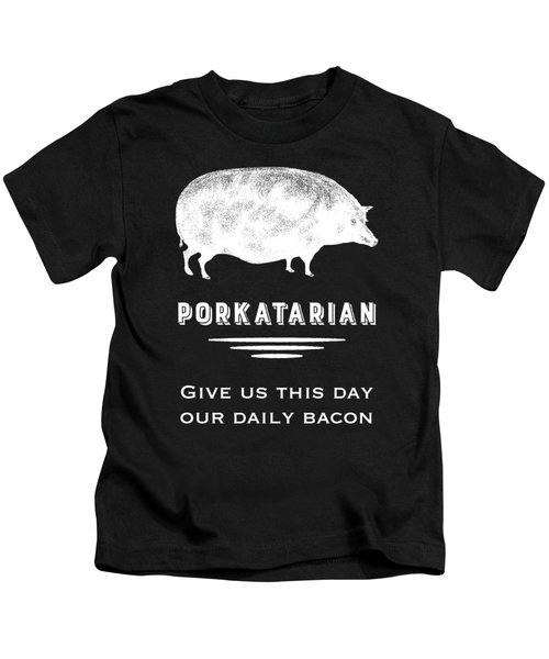 Porkatarian Give Us Our Bacon Kids T-Shirt by Antique Images