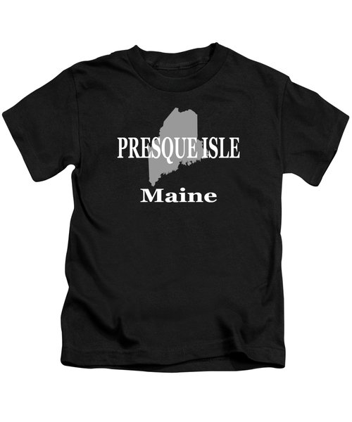 Presque Isle Maine State City And Town Pride  Kids T-Shirt