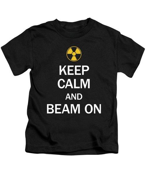 Radiology Tech Keep Calm And Beam On  Kids T-Shirt
