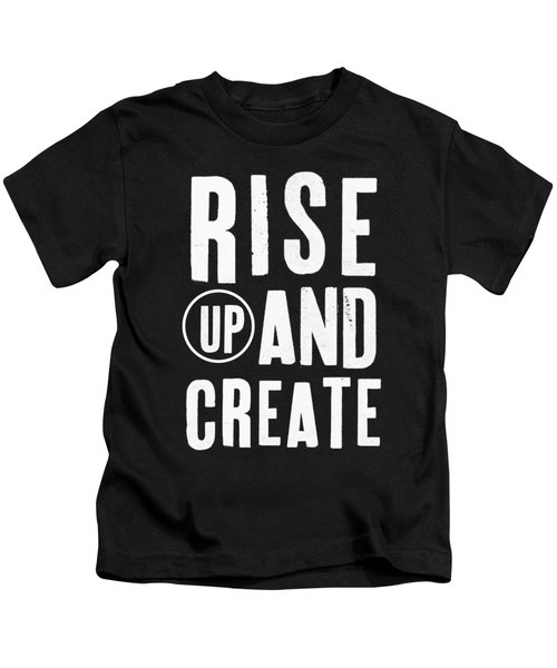 Rise Up And Create- Art By Linda Woods Kids T-Shirt