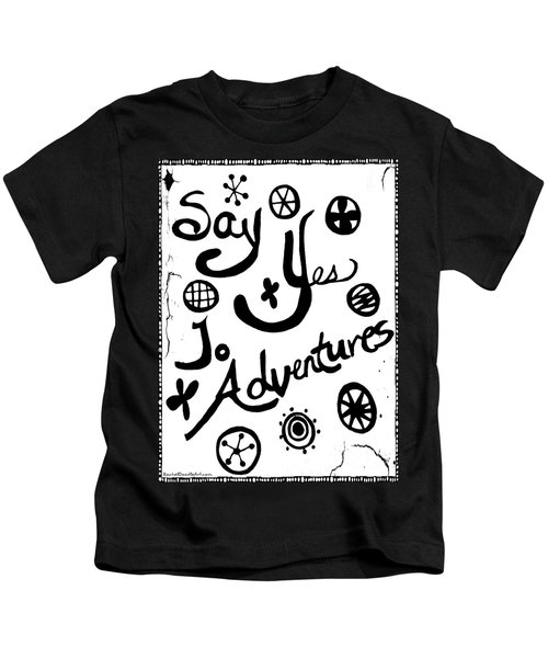 Say Yes To Adventures Kids T-Shirt