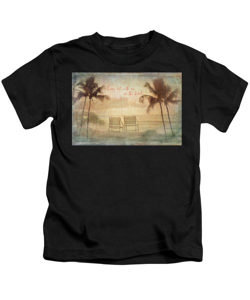 Sit With Me On The Beach Kids T-Shirt