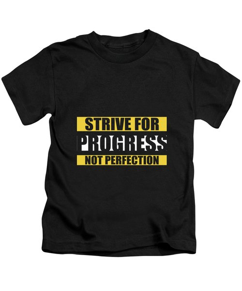 Strive For Progress Not Perfection Gym Motivational Quotes Poster Kids T-Shirt
