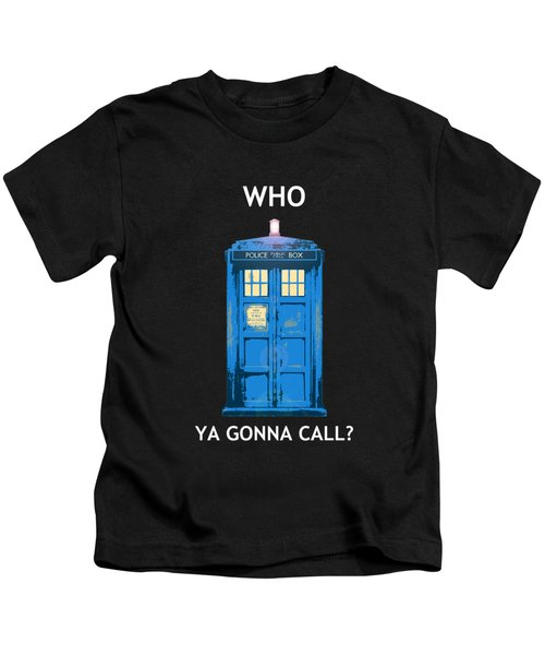 Tardis - Who Ya Gonna Call Kids T-Shirt